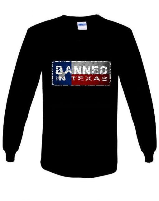 Banned in Texas sweatshirt